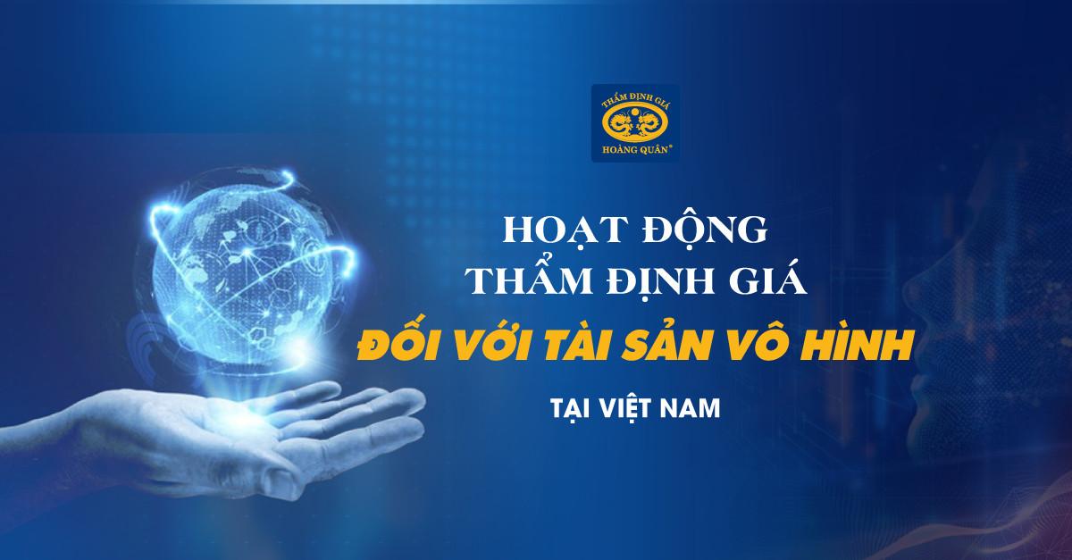 Hoạt Động Thẩm Định Giá Đối Với Tài Sản Vô Hình Tại Việt Nam